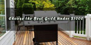 Best Grills Under 1000 Dollars - Pick the Best Gas Grill