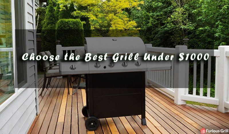 Best Grills Under 1000 Dollars - Pick the Best Gas Grill