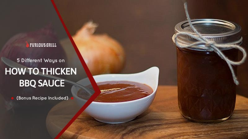 5 Easy Ways on How to Thicken BBQ Sauce