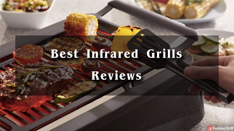 Best Infrared Grills Reviews