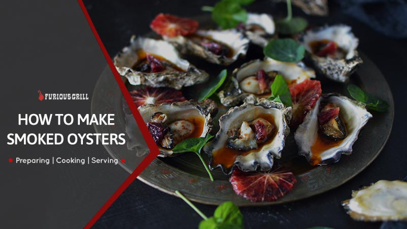 How to Smoke Oysters – Ultimate Guide to Make Smoked Oysters