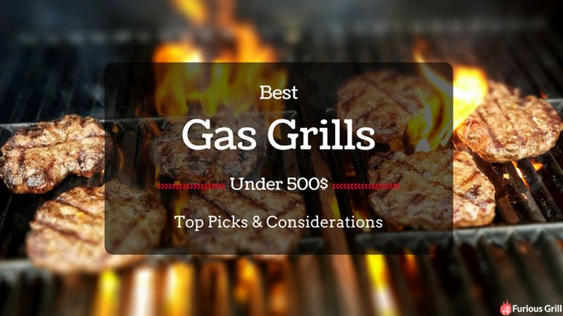 Best Gas Grills Under 500 Reviews