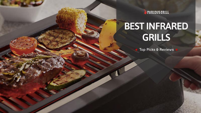 Best Infrared Grills Reviews – Top Picks and Considerations