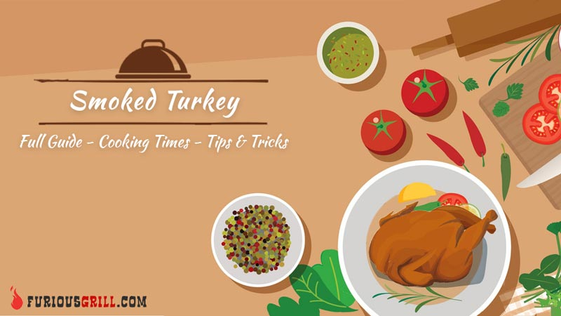 How Long to Smoke a Turkey – Detailed Smoking Times and Temperatures