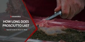 How-Long-Does-Prosciutto-Last
