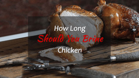 How-Long-to-Brine-Chicken