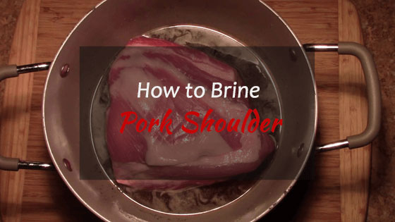 How-Long-to-Brine-Pork-Shoulder