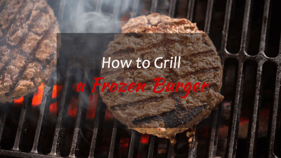 How-to-Grill-Frozen-Burger