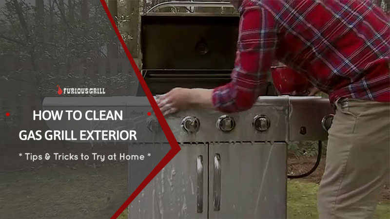 How to Clean Your Gas Grills Exterior