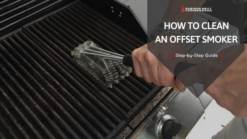 How to Clean an Offset Smoker in 4 Easy Steps