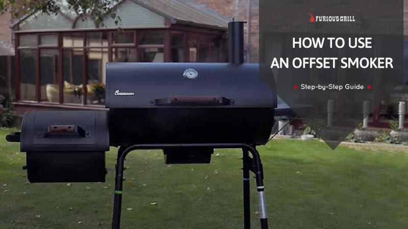 How to Use an Offset Smoker in a Few Simple Steps